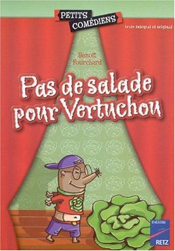 Pas de salade pour Vertuchou par Benoît Fourchard
