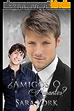 Amigos O Amantes? (Spanish Edition)