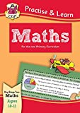 New Curriculum Practise & Learn: Maths for Ages 10-11 (CGP KS2 Practise & Learn)