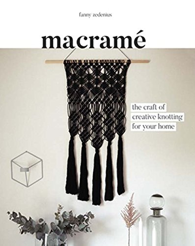 Macrame: The Craft of Creative Knotting por Fanny Zedenius