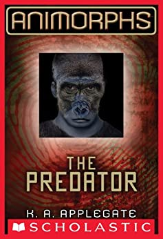Animorphs #5: The Predator by [Applegate, K. A.]