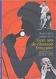Image de Cent ans de chanson française: Souvenirs, souvenirs...