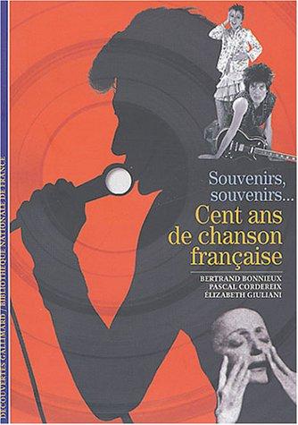 Cent ans de chanson française: Souvenirs, souvenirs... par Elizabeth Giuliani, Bertrand Bonnieux, Pascal Cordereix