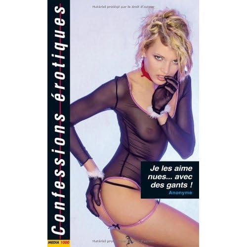 Les confessions érotiques n°360 : je les aime nues... avec des gants