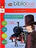 Le XIXe siècle Parcours de lecture : Cahier d'activités CM