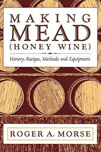 making-mead-honey-wine-history-recipes-methods-and-equipment