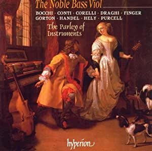 The Noble Bass Viol (English Orpheus, Vol 46) /M Caudle · The Parley of Instruments