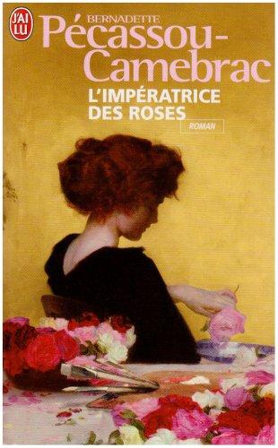 L'Imperatrice Des Roses par Bernadette Pecassou-Camebrac