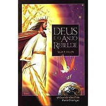 Deus e o Anjo Rebelde - O Grande Conflito para Crianças