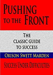 Pushing To The Front : Success Under Difficulties
