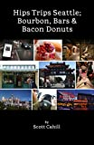 Hips Trips Seattle; Banjos, Bars and Bacon Donuts (Hips Trips Seattle- Banjos, Bars and Bacon Donuts Book 2) (English Edition)