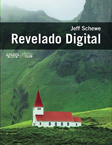 Revelado Digital (Photoclub) por Jeff Schewe