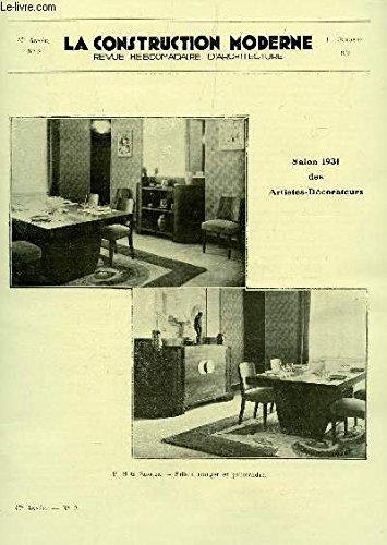LA CONSTRUCTION MODERNE : 47e ANNEE - N°2 - 11 OCOTBRE 1931 / PREVENTION ET LUTTE CONTRE L'INCENDIE - A L'EXPOSITION COLONIALE : LE PALAIS DES BEAUX ARTS - LE CHAUFFAGE CENTRAL AUX HUILES LOURDES - LE REGIME FISCAL DES VENTES D'HABITATIONS A BON MARCHE .