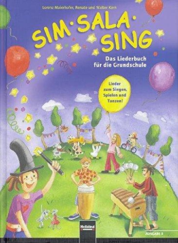 sim-sala-sing-ausgabe-bayern-lieder-zum-singen-spielen-bewegen-und-gestalten-in-der-klasse-ausgabe-b
