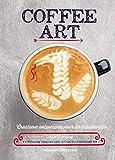 Coffee art: creatieve ontwerpen voor de thuisbarista