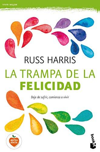 La trampa de la felicidad (Prácticos) por Russ Harris