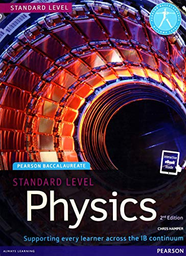 Pearson Baccalaureate Physics Standard Level 2nd edition print and ebook bundle for the IB Diploma (Pearson International Baccalaureate Diploma: International Editions)