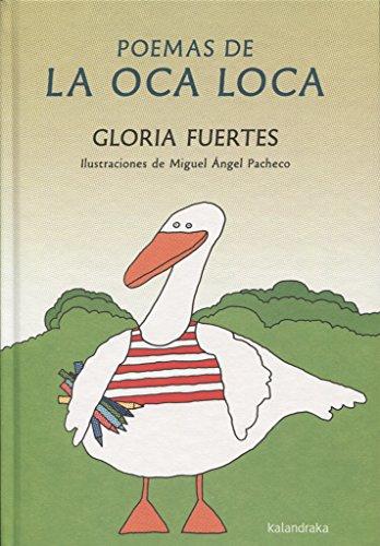 Poemas de La Oca Loca -cuyo original se publicó en 1978- es una selección de 25 composiciones de la inolvidable poeta de los niños. Sus rimas alegres, sorprendentes y absurdas, repletas de repeticiones y juegos de palabras, forman parte de la memoria...
