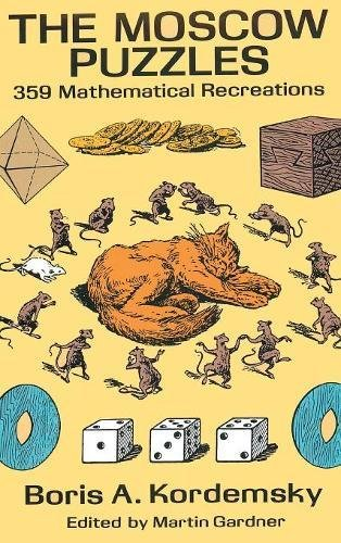 The Moscow Puzzles: 359 Mathematical Recreations por Boris A. Kordemsky