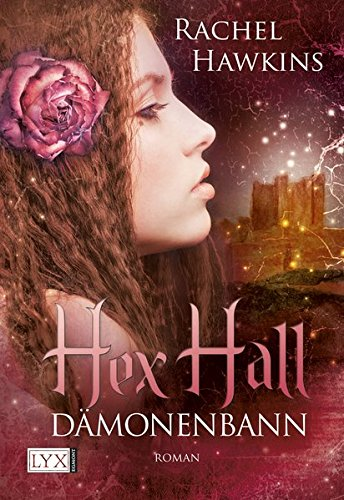 Hex Hall - Dämonenbann (Hall 1 Book Hex)