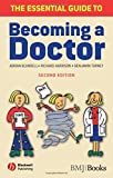 The Essential Guide to Becoming a Doctor by Adrian Blundell (2007-06-04)