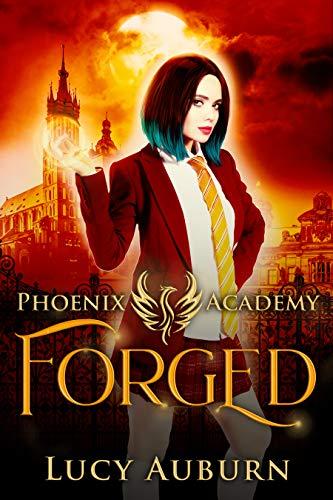 Phoenix Academy: Forged (Phoenix Academy First Years Book 3 ...