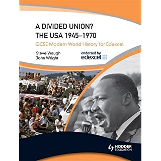 A Divided Union? The USA 1945-1970 (GCSE Modern World History for Edexcel)