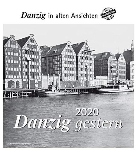 Danzig gestern 2020: Danzig in alten Ansichten