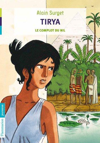 Tirya (1) : Le complot du Nil