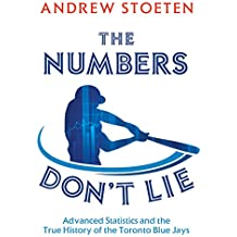 The Numbers Don't Lie: Advanced Statistics and the True History of the Toronto Blue Jays
