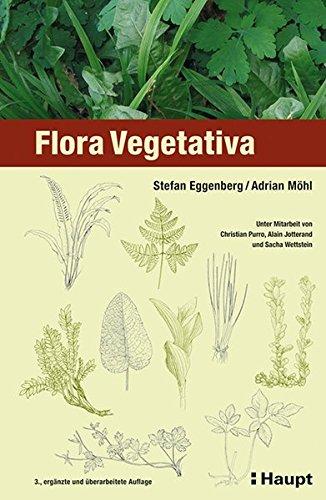 Flora Vegetativa: Ein Bestimmungsbuch für Pflanzen der Schweiz im blütenlosen Zustand