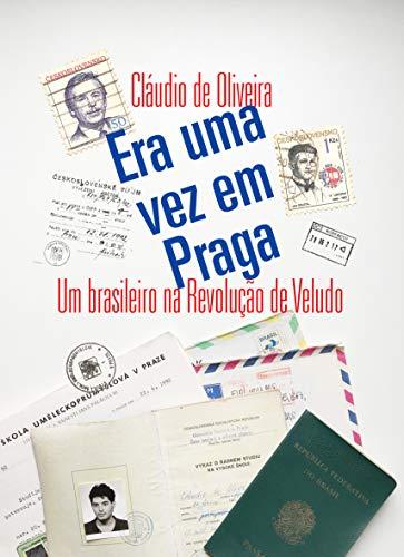 Era uma vez em Praga: Um brasileiro na Revolução de Veludo (Portuguese Edition)