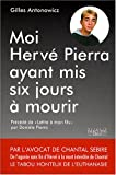 Moi, Hervé Pierra, ayant mis six jours à mourir.