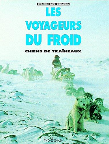 Les voyageurs du froid: Chiens de traîneaux