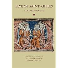 Elye of Saint-Gilles: A Chanson de Geste