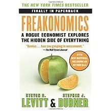 { Freakonomics: A Rogue Economist Explores the Hidden Side of Everything Paperback } Levitt, Steven D ( Author ) Sep-01-2009 Paperback