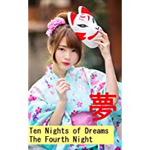 Learning to Read Japanese: Japanese Short Stories: Ten Nights of Dreams - The Fourth Night (Japanese Edition)