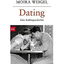 Dating: Eine Kulturgeschichte