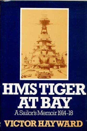 H. M. S. Tiger at Bay: A Sailor's Memoir, 1914-18 by Victor Hayward (1977-11-07) -