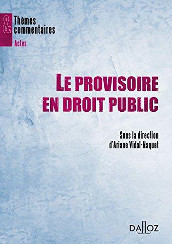 Le provisoire en droit public: Thèmes et commentaires