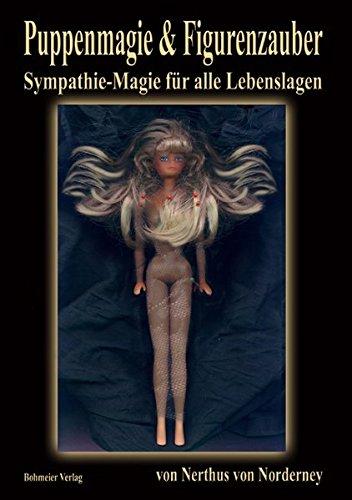 Puppenmagie & Figurenzauber: Weitere geheime Zauber aus meinem Buch der Schatten - Sympathie-Magie für alle Lebenslagen