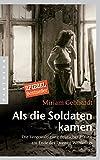 Als die Soldaten kamen: Die Vergewaltigung deutscher Frauen am Ende des Zweiten Weltkriegs bei Amazon kaufen