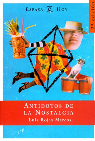 Antidotos de la nostalgia (Espasa Hoy) por Luis Rojas Marcos
