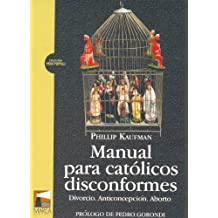 Manual para católicos disconformes. Divorcio. Anticonceptivos. Aborto