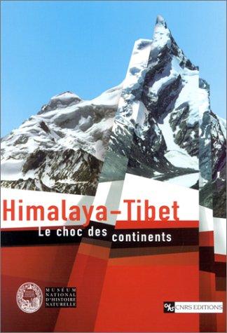 Himalaya - Tibet : Le Choc des continents