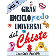 Gran Enciclopedo Universal del Chiste Volumen 1: Los mejores chistes de todos los tiempos (Spanish Edition)