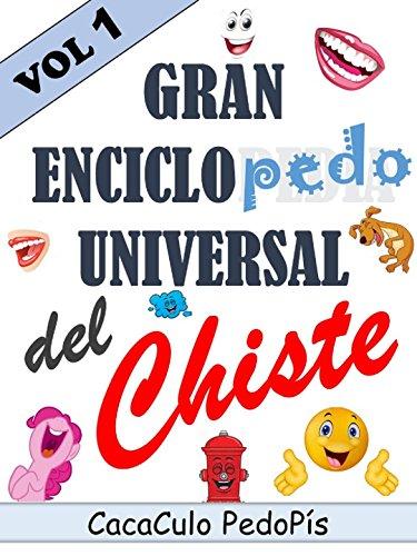 Gran Enciclopedo Universal del Chiste Volumen 1: Los mejores chistes de todos los tiempos