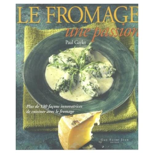 Le fromage : Une passion