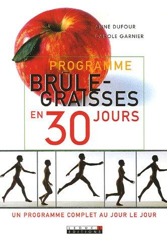 Programme brûle-graisses en 30 jours : Un programme complet au jour le jour