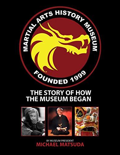 Martial Arts History Museum: The Story of How the Museum Began Descargar PDF Gratis